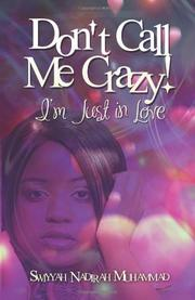 DON'T CALL ME CRAZY! by Swiyyah Nadirah Muhammad