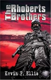 THE RHOBERTS BROTHERS by Kevin P. Ellis