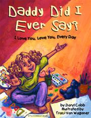 Book Cover for Daddy Did I Ever Say? I Love You, Love You, Every Day