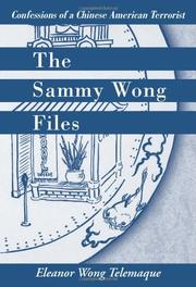 THE SAMMY WONG FILES by Eleanor Wong Telemaque