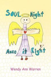 Soul Might Make It Right by Wendy Ann Warren