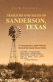TRAILS TO AND TALES OF SANDERSON, TEXAS: by Cleo W. Jr. Robinson