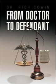 FROM DOCTOR TO  DEFENDANT by Rich Cowin