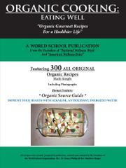 ORGANIC COOKING: EATING WELL by A World School Publication