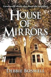 HOUSE OF MIRRORS by Debbie Boswell
