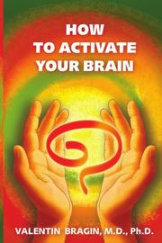 HOW TO ACTIVATE YOUR BRAIN by Valentin Bragin