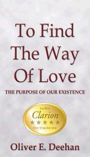 TO FIND THE WAY OF LOVE by Oliver E. Deehan