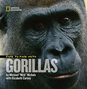 """FACE TO FACE WITH GORILLAS by Michael """"Nick"""" Nichols"""