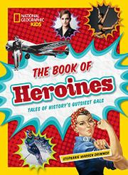 THE BOOK OF HEROINES by Stephanie Warren Drimmer