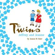 THE TWINS JEFFREY AND JEANNE by Jeanne Baier
