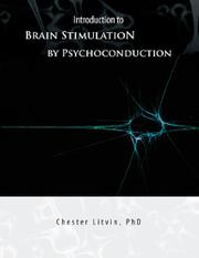 INTRODUCTION TO BRAIN STIMULATION BY PSYCHOCONDUCTION  by Chester  Litvin