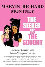 THE SEEKER IS THE SOUGHT by Marvin Richard Montney