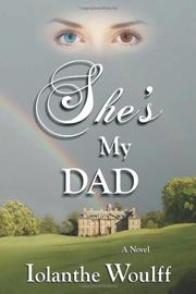 SHE'S MY DAD by Iolanthe Woulff