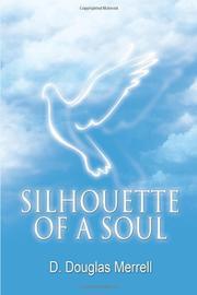 SILHOUETTE OF A SOUL by D. Douglas Merrell