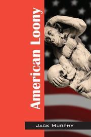 AMERICAN LOONY by Jack Murphy