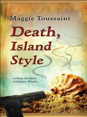 DEATH, ISLAND STYLE by Maggie Toussaint