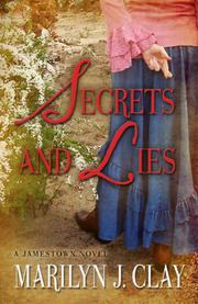 SECRETS AND LIES by Marilyn J. Clay