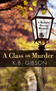 A CLASS ON MURDER by K.B. Gibson