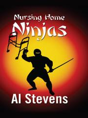 NURSING HOME NINJAS by Al Stevens