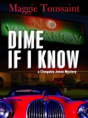 DIME IF I KNOW by Maggie Toussaint