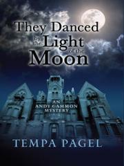 THEY DANCED BY THE LIGHT OF THE MOON by Tempa Pagel