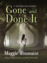 GONE AND DONE IT by Maggie Toussaint