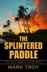 THE SPLINTERED PADDLE by Mark Troy