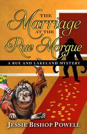 THE MARRIAGE AT THE RUE MORGUE by Jessie Bishop Powell