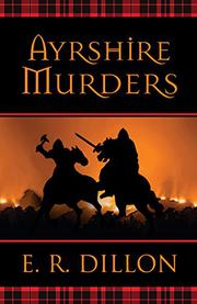 AYRSHIRE MURDERS by E.R. Dillon