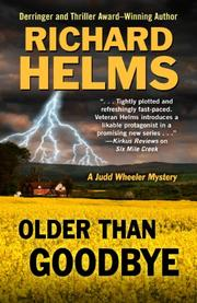 OLDER THAN GOODBYE by Richard Helms