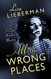 ALL THE WRONG PLACES by Lisa Lieberman