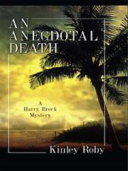 AN ANECDOTAL DEATH by Kinley Roby