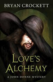 LOVE'S ALCHEMY by Bryan Crockett