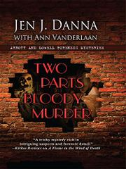 TWO PARTS BLOODY MURDER by Jen. J. Danna