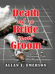 DEATH OF A BRIDE AND GROOM by Allan J. Emerson