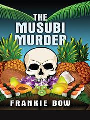 THE MUSUBI MURDER by Frankie Bow