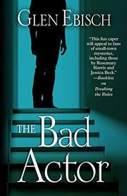 THE BAD ACTOR by Glen Ebisch
