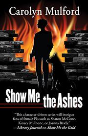 SHOW ME THE ASHES by Carolyn Mulford