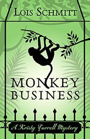 MONKEY BUSINESS by Lois  Schmitt