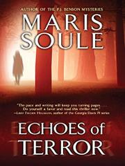 ECHOES OF TERROR by Maris Soule