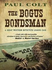 THE BOGUS BONDSMAN by Paul Colt