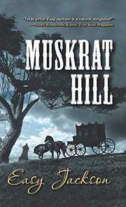 MUSKRAT HILL by Easy Jackson