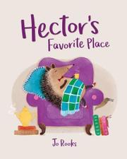 HECTOR'S FAVORITE PLACE by Jo Rooks