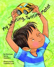 MY WHIRLING, TWIRLING MOTOR by Merriam Sarcia Saunders