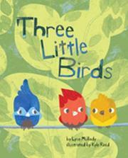 THREE LITTLE BIRDS by Lysa Mullady