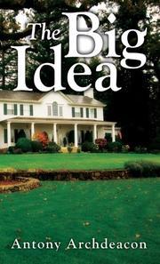 THE BIG IDEA by Antony Archdeacon