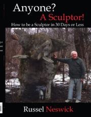 ANYONE? A SCULPTOR! by Russel Neswick