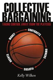 COLLECTIVE BARGAINING by Kelly Wilken