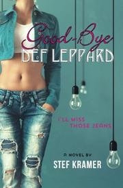 Good-Bye Def Leppard by Stef Kramer