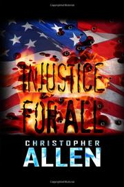 INJUSTICE FOR ALL by Christoper Allen
